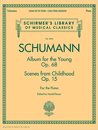 Schumann Scenes from Childhood Schirmer Library of Classics Volume 2094 Album for the Young