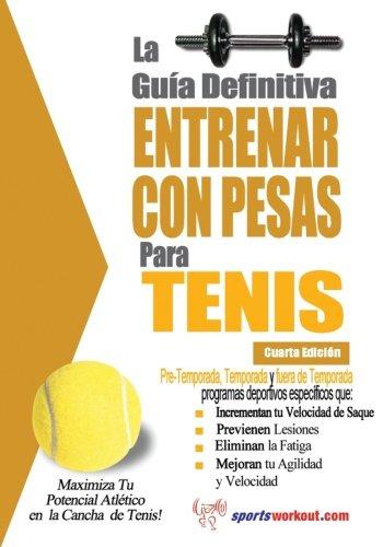 La guia definitiva - Entrenar con pesas para tenis (Spanish Edition) [Rob Price] (Tapa Blanda)