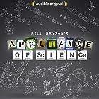 Bill Bryson's Appliance of Science: An Audible Original Hörbuch von Bill Bryson Gesprochen von: Bill Bryson