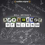 Bill Bryson's Appliance of Science: An Audible Original | Bill Bryson