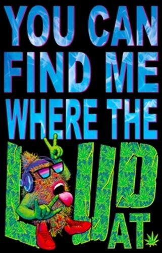 You Can Find Me Where the Loud At Blacklight Reactive Poster