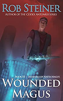 Wounded Magus (Journals of Natta Magus Book 3) by [Steiner, Rob]