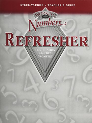 Working With Numbers Refresher: Computation, Algebra, Geometry: Teacher's Guide and Answer Key