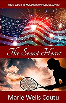The Secret Heart (Mended Vessels Book 3) by [Coutu, Marie Wells]