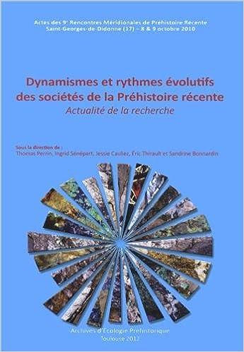 Lire un Dynamismes et rythmes évolutifs des sociétés de la Préhistoire récente : Actualité de la recherche pdf