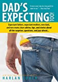 Dad's Expecting Too: Expectant fathers, expectant mothers, new dads and new moms share advice, tips and stories about all the surprises, questions and joys ahead...