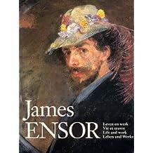 James Ensor: Life and Work