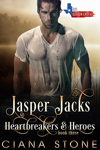Jasper Jacks: a book in the Cotton Creek Saga (Heartbreakers & Heroes 3)