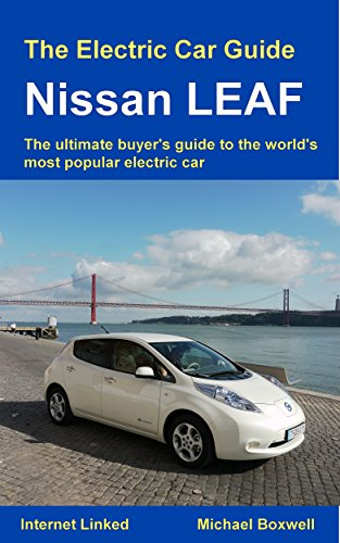 The Electric Car Guide: Nissan LEAF: The Ultimate Buyeru0027s Guide To The  Worldu0027s Most