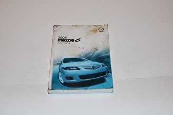 amazon com 06 2006 mazda 6 owners manual book guide 8312 automotive rh amazon com mazda 6 2006 service manuels pdf 2006 mazda 6 wagon owners manual