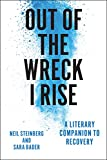 Image of Out of the Wreck I Rise: A Literary Companion to Recovery