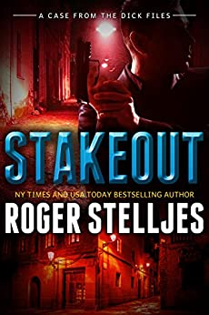 Stakeout - A Case From The Dick Files (McRyan Mystery Series Book) by [Stelljes, Roger]