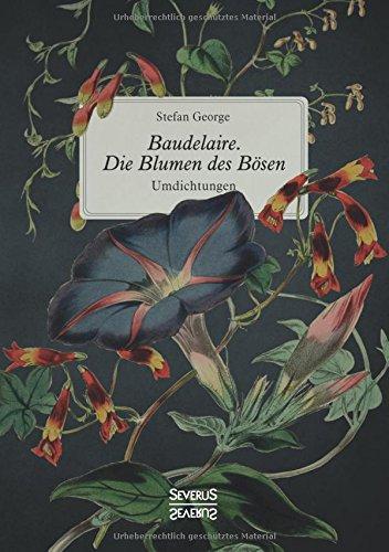 Baudelaire. Die Blumen des Bösen: Umdichtungen