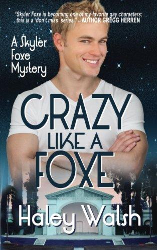 Crazy Like A Foxe (Skyler Foxe Mysteries) (Volume 6)