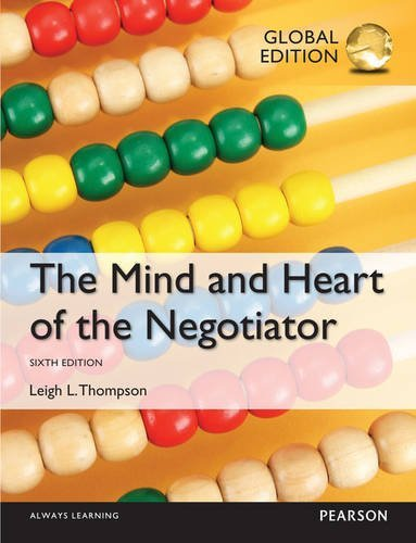 The Mind and Heart of the Negotiator by Leigh Thompson (27-Nov-2014) Paperback