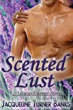 Scented Lust, Jacqueline Turner Banks, 1448698081