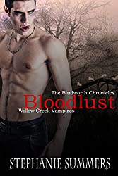 Bloodlust: A short story in The Willow Creek Vampires Series (The Bludworth Chronicles Book 2)