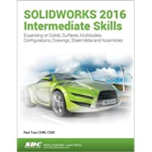 Solidworks 2016 Intermediate Skills: Multibody Solids, Surfaces & Patches, Lofts & Boundaries, Bottom Up vs. Top Down Assemblies, Sheet Metal & Revolved & Threaded Parts, Drawings & BOMs, Configure Features & Design Tables