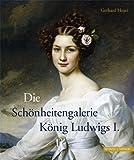 Die Schonheitengalerie Konig Ludwigs I., Hojer, Gerhard, 3795424321