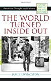 World Turned Inside Out, James Livingston, 074253541X