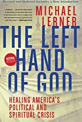 The Left Hand of God: Healing America's Political and Spiritual Crisis