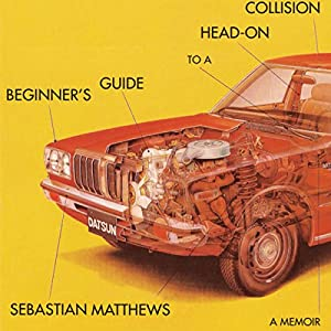 Beginner's Guide to a Head-On Collision Audiobook