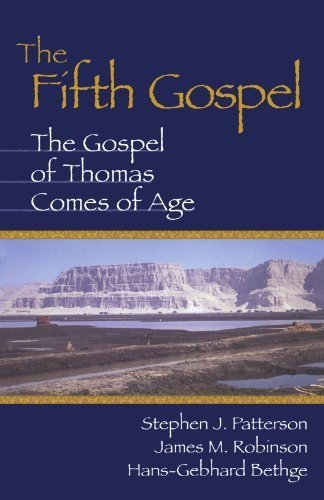 The Fifth Gospel: The Gospel of Thomas Comes of Age by Stephen J. Patterson (1998-11-01)