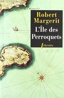 L'Ile des Perroquets par Margerit