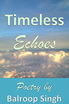 Timeless Echoes by [Singh, Balroop ]