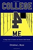 College for Me: A College Guide for Students with Attention Deficit Disorder, Christina Bryce, 1411658159