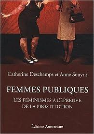 Femmes publiques : Les féminismes à l'épreuve de la prostitution par Catherine Deschamps