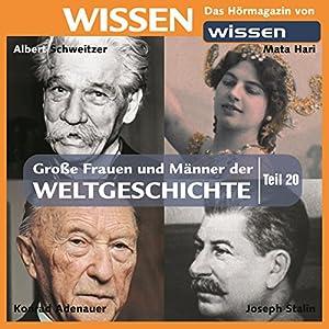 Große Frauen und Männer der Weltgeschichte (Teil 20) Hörbuch