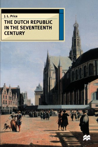 The Dutch Republic in the Seventeenth Century (European History in Perspective) (The Dutch Republic In The Seventeenth Century)