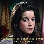 The Murder of Dominique Dunne   Erica Thomas