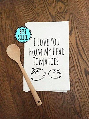 - Sweet Dishcloth/Tea Towel ~ I Love You From My Head Tomatoes ~ Funny Kitchen Cloth.