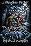 Christopher Pepper and the Silver Soda, Chad Campbell, 0984990208