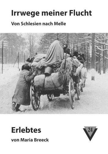Irrwege meiner Flucht: Von Schlesien nach Melle