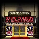 Ep. 9: SXSW Comedy With Natasha Leggero, Part 1 (Audible Comedy Presents)   Natasha Leggero,Andrew Santino,Emily Heller,James Adomian,Moshe Kasher