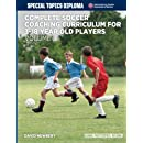 Complete Soccer Coaching Curriculum for 3-18 year old players - volume 2 (NSCAA Player Development Curriculum)