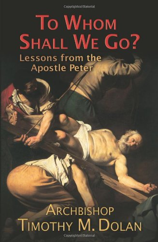 Download To Whom Shall We Go?: Lessons from the Apostle Peter pdf