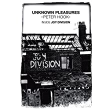 Unknown Pleasures: Inside Joy Division Audiobook by Peter Hook Narrated by Peter Hook