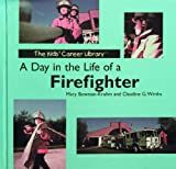 A Day in the Life of a Firefighter, Mary Bowman-Kruhm and Claudine G. Wirths, 082396809X