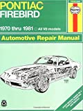 img - for Pontiac Firebird V8, 1970-1981: All V8 models (Automotive Repair Manual) book / textbook / text book