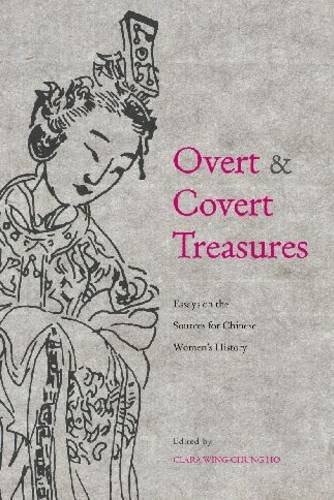 Download Overt and Covert Treasures: Essays on the Sources for Chinese Women's History pdf epub
