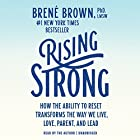 Rising Strong: How the Ability to Reset Transforms the Way We Live, Love, Parent, and Lead Audiobook by Brené Brown Narrated by Brené Brown