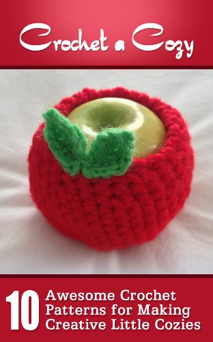 Crochet A Cozy Awesome Crochet Patterns For Making Creative Little