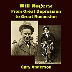 Will Rogers: From Great Depression to Great Recession