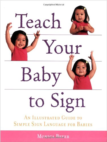 Teach Your Baby to Sign: An Illustrated Guide to Simple Sign Language for Babies by Fair Winds Press