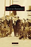 Around Frederick, Sean Scott, 1467130354