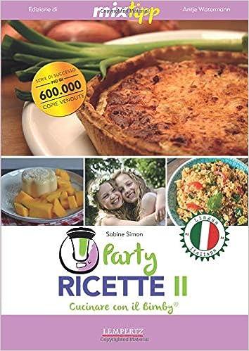 Amazon.in: Buy Party Ricette II - Cucinare con il Bimby (Italian ...
